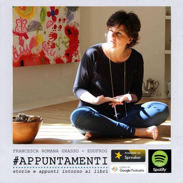 Francesca-romana-grasso-podcast-appuntamenti